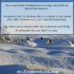 Når sneen smelter daler der en historie ned til dig